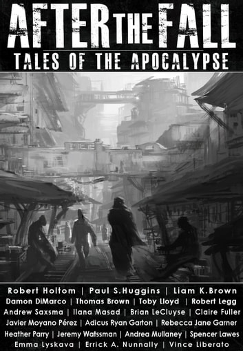 After the Fall: Tales of the Apocalypse - A Collection of Short Stories ebook by Thomas Brown,Damon DiMarco,Robert Holtom