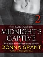 Midnight's Captive: Part 2 - The Dark Warriors ebook by Donna Grant