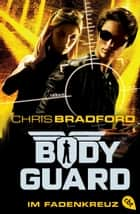 Bodyguard - Im Fadenkreuz ebook by Chris Bradford, Karlheinz Dürr