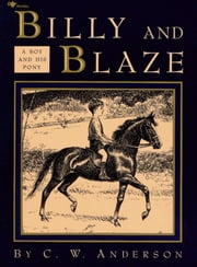 Billy and Blaze - A Boy and His Pony ebook by C.W. Anderson,C.W. Anderson