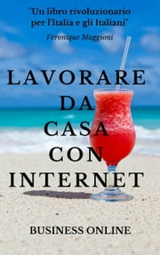 Lavorare da casa con internet ebook by Business Online