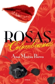Rosas colombianas ebook by Ana María Bovo