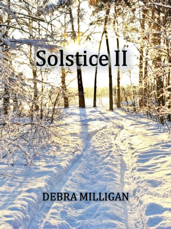 Solstice II ebook by Debra Milligan