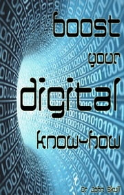 Boost Your Digital Know-how ebook by John Skull