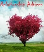 Relationship Advices ebook by Skillsprint Publishing