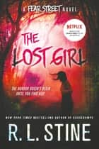 The Lost Girl - A Fear Street Novel ebook by