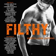 FILTHY - Erotic Love Letters audiobook by Carrie Ann Ryan, C.D. Reiss, Corrinne Michaels,...