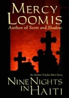 Nine Nights in Haiti - an Aether Vitalis Short Story ebook by Mercy Loomis