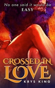 Crossed in Love ebook by Krys King