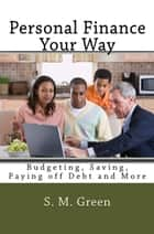 Personal Finance Your Way ebook by SMGreen