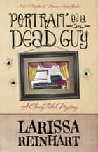 Portrait of a Dead Guy ebook by Larissa Reinhart