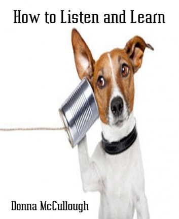 How to Listen and Learn ebook by Donna McCullough