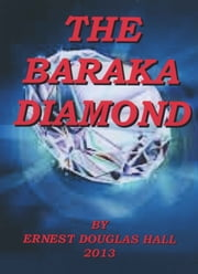 The Baraka Diamond ebook by Ernest Douglas Hall