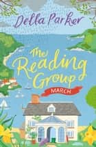 The Reading Group: March (Book 3) ebook by Della Parker