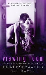 Viewing Room: A Society X Novel ebook by L.P. Dover,Heidi McLaughlin
