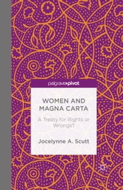 Women and The Magna Carta - A Treaty for Control or Freedom? ebook by Jocelynne A. Scutt