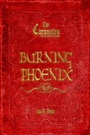 The Chronicles of Heaven's War: Burning Phoenix ebook by Ava D. Dohn