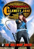 Calamity Jane 3: The Bull Whip Breed ebook by