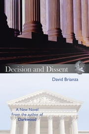 Decision and Dissent ebook by David Brianza