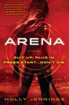 Arena ebook by Holly Jennings