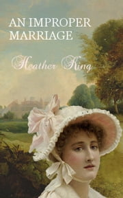 An Improper Marriage ebook by Heather King