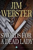 Swords for a Dead Lady ebook by Jim Webster