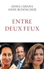 Entre deux feux ebook by