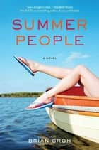 Summer People - A Novel ebook by Brian Groh