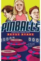 The Pinballs ebook by Betsy Byars