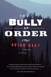 The Bully of Order - A Novel ebook by Brian Hart