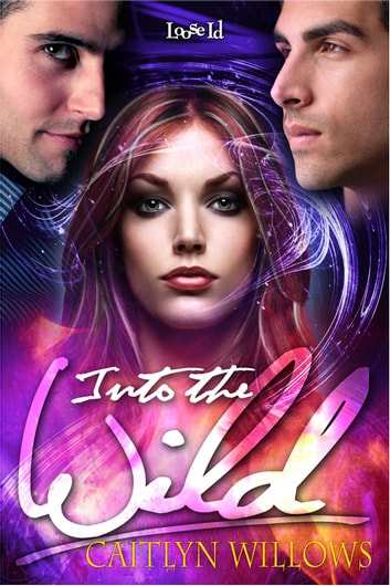 Into The Wild ebook by Caitlyn Willows