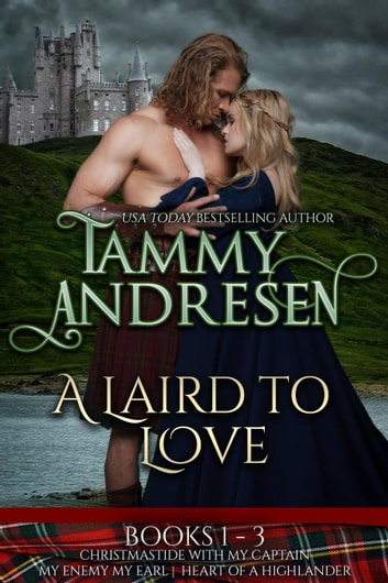 A Laird to Love - A Laird to Love ebook by Tammy Andresen