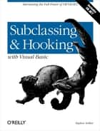 Subclassing and Hooking with Visual Basic - Harnessing the Full Power of VB/VB.NET ebook by Stephen Teilhet