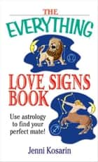 The Everything Love Signs Book ebook by Jenni Kosarin