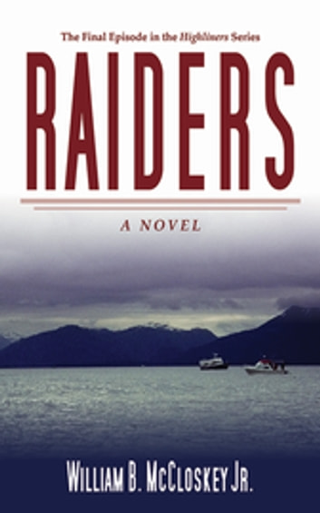 Raiders - A Novel ebook by William B. McCloskey