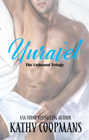 Unravel - Unbound Trilogy, #1 ebook by Kathy Coopmans