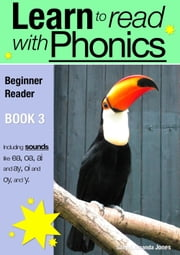 Learn to Read with Phonics - Book 3 - Learn to Read Rapidly in as Little as Six Months ebook by Sally Jones