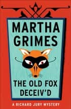 The Old Fox Deceived ebook by Martha Grimes