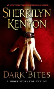 Dark Bites - A Short Story Collection ebook by Sherrilyn Kenyon