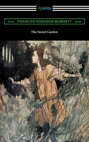 The Secret Garden (Illustrated by Charles Robinson) ebook by Francis Hodgson Burnett