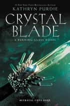 Crystal Blade ebook by Kathryn Purdie