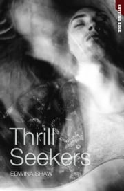 Thrill Seekers ebook by Edwina Shaw