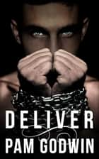 Deliver ebook by Pam Godwin