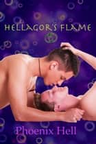 Hellagor's Flame ebook by Phoenix Hell