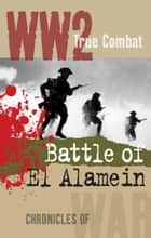 The Battle of El Alamein (True Combat) ekitaplar by Nigel Cawthorne