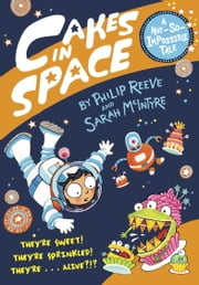 Cakes in Space ebook by Philip Reeve,Sarah Mcintyre