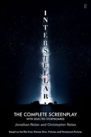 Christopher Nolan's Interstellar: The Complete Screenplay - With Selected Storyboards ebook by Christopher Nolan