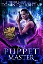 The Puppet Master ebook by Vivienne Savage, Dominique Kristine