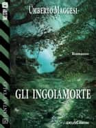 Gli ingoiamorte ebook by Umberto Maggesi