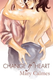 Change of Heart ebook by Mary Calmes